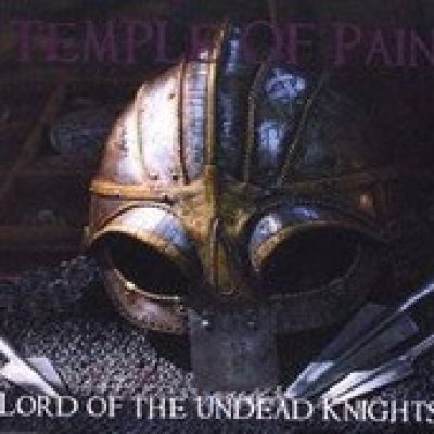 TEMPLE OF PAIN: Lord Of The Undead Knights