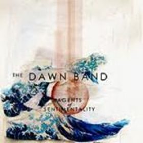 THE DAWN BAND: Agents Of Sentimentality