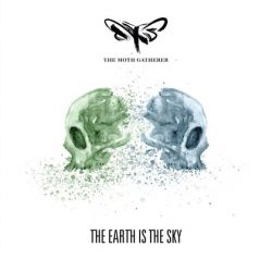 THE MOTH GATHERER: The Earth Is The Sky