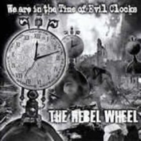 THE REBEL WHEEL: We Are In The Time Of Evil Clocks