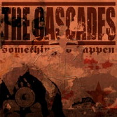THE CASCADES: Something To Happen
