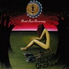 THE DIVINE BAZE ORCHESTRA: Dead But Dreaming