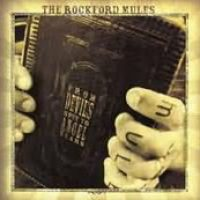 THE ROCKFORD MULES: From Devil´s Spit To Angel Tears [Eigenproduktion]