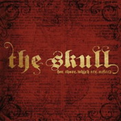 THE SKULL: For Those Which Are Asleep