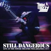 THIN LIZZY: Still dangerous (Live at the Tower Theatre Philadelphia 1977)