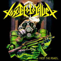 TOXIC HOLOCAUST: From The Ashes Of Nuclear Destruction