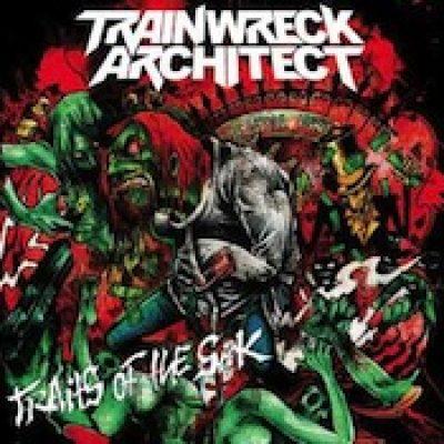 TRAINWRECK ARCHITECT: Traits of the sick [Eigenproduktion]