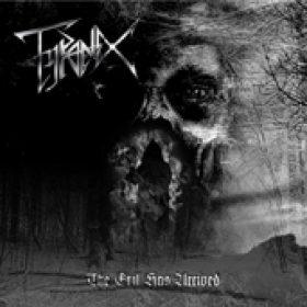 TYRANEX: The Evil Has Arrived [Eigenproduktion]