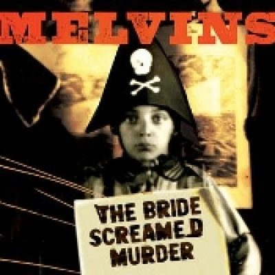 THE MELVINS: The Bride Screamed Murder