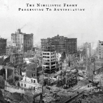 THE NIHILISTIC FRONT: Procession To Annihilation
