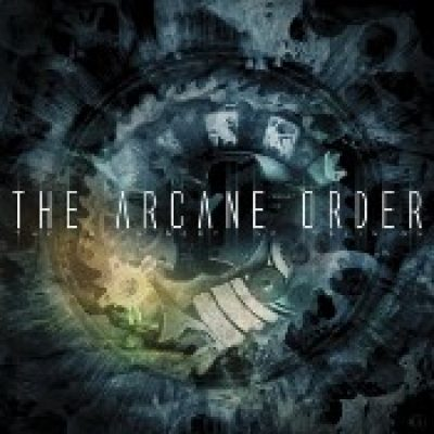 THE ARCANE ORDER: The Machinery Of Oblivion