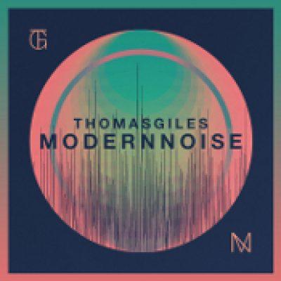 THOMAS GILES: Modern Noise