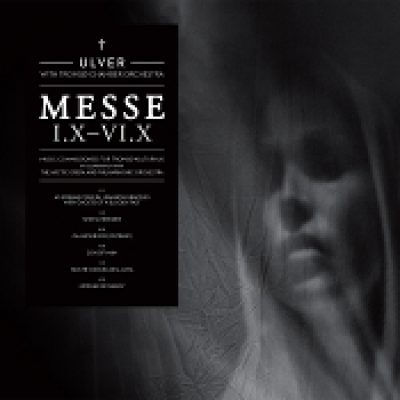 ULVER WITH TROMSØ CHAMBER ORCHESTRA: Messe I.X-VI.X