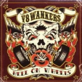 V8 WANKERS: Hell on Wheels
