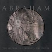 ABRAHAM: The Serpent, The Prophet & The Whore