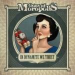 GUNS OF MOROPOLIS: In Dynamite We Trust