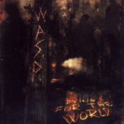 W.A.S.P.: Dying For The World