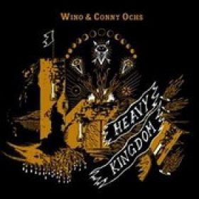 WINO & CONNY OCHS: Heavy Kingdom