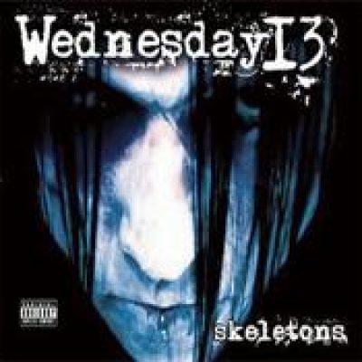 WEDNESDAY 13: Skeletons
