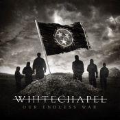 WHITECHAPEL: Our Endless War