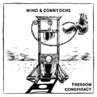 WINO & CONNY OCHS: Freedom Conspiracy