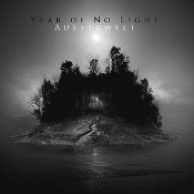 YEAR OF NO LIGHT: Ausserwelt