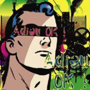ADIEU OK!: Adieu OK! [Eigenproduktion]