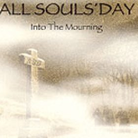 ALL SOULS´ DAY: Into the Mourning