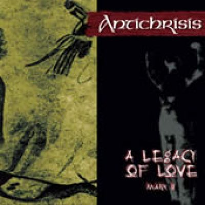 ANTICHRISIS: A Legacy Of Love Mark II