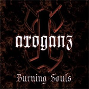 ARROGANZ: Burning Souls