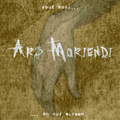 ARS MORIENDI: Your Soul On Our Screen [Eigenproduktion]