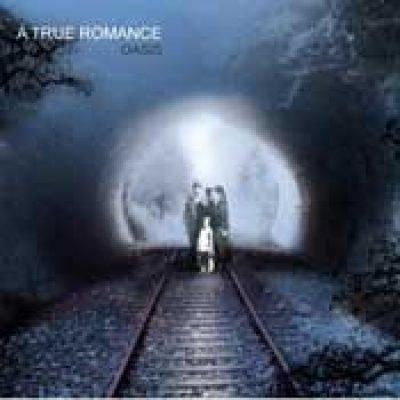 A TRUE ROMANCE: Oasis [EP] [Eigenproduktion]