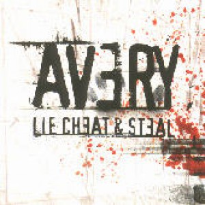 AVERY: Lie, Cheat & Steal