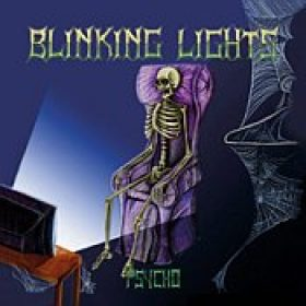 BLINKING LIGHTS: Psycho