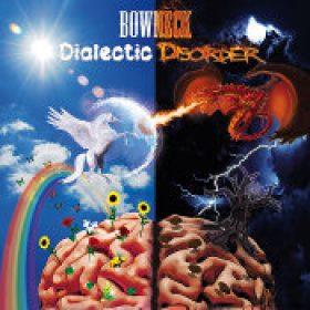 BOWNECK: Dialectic Disorder [Eigenproduktion]