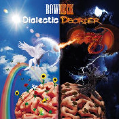 BOWNECK: Dialectic Disorder [Eigenproduktion]