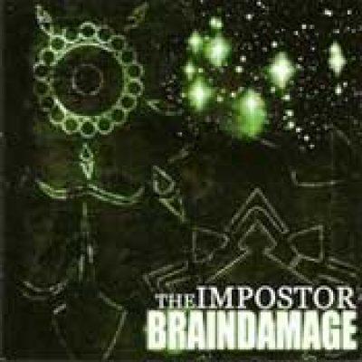 BRAINDAMAGE: The Impostor