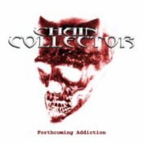 CHAIN COLLECTOR: Forthcoming Addiction [Demo-CD]