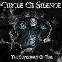 CIRCLE OF SILENCE: The Supremacy Of Time [Eigenproduktion]