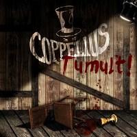 COPPELIUS: Tumult!
