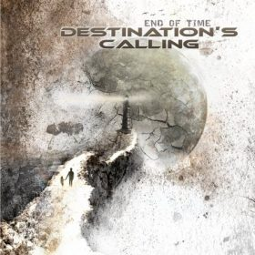 DESTINATION`S CALLING: End Of Time [Eigenproduktion]