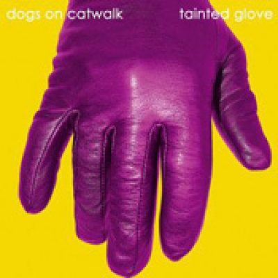 DOGS ON CATWALK: Tainted Glove