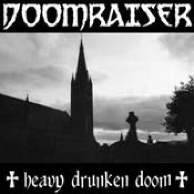 DOOMRAISER: Heavy Drunken Doom [Eigenproduktion]