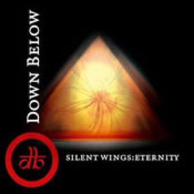 DOWN BELOW: Silent Wings: Eternity