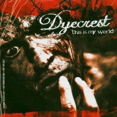 DYECREST: This is my World