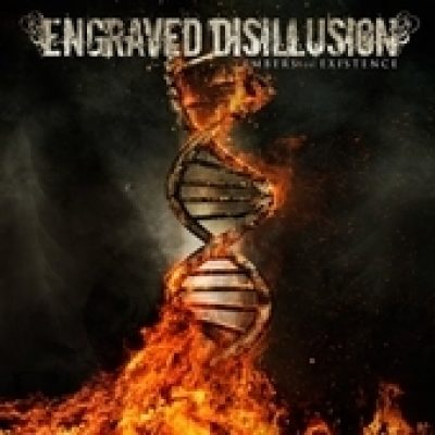 ENGRAVED DISILLUSION: Embers of Existence [Eigenproduktion]