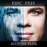 ERIC FISH: Alles Im Fluss