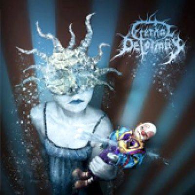 ETERNAL DEFORMITY: Frozen Circus