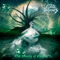 ETERNAL DEFORMITY: The Beauty Of Chaos