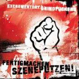 EXCREMENTORY GRINDFUCKERS: Fertigmachen, Szeneputzen!
